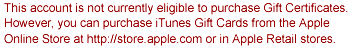 This account is not currently eligible to purchase Gift Certificates. However, you can purchase iTunes Gift Cards from the Apple Oline Store at http://store.apple.com or in Apple Retail stores.